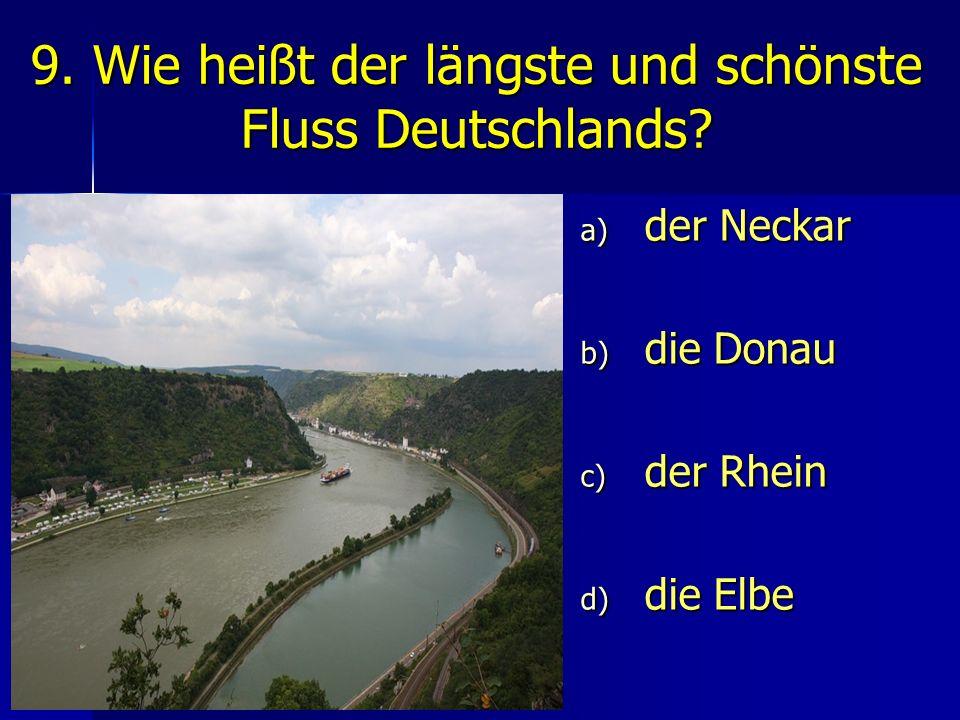 9. Wie heißt der längste und schönste Fluss Deutschlands.