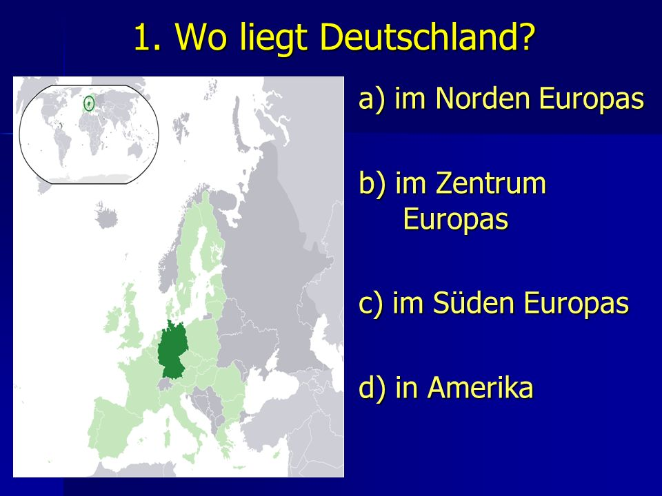 1. Wo liegt Deutschland.