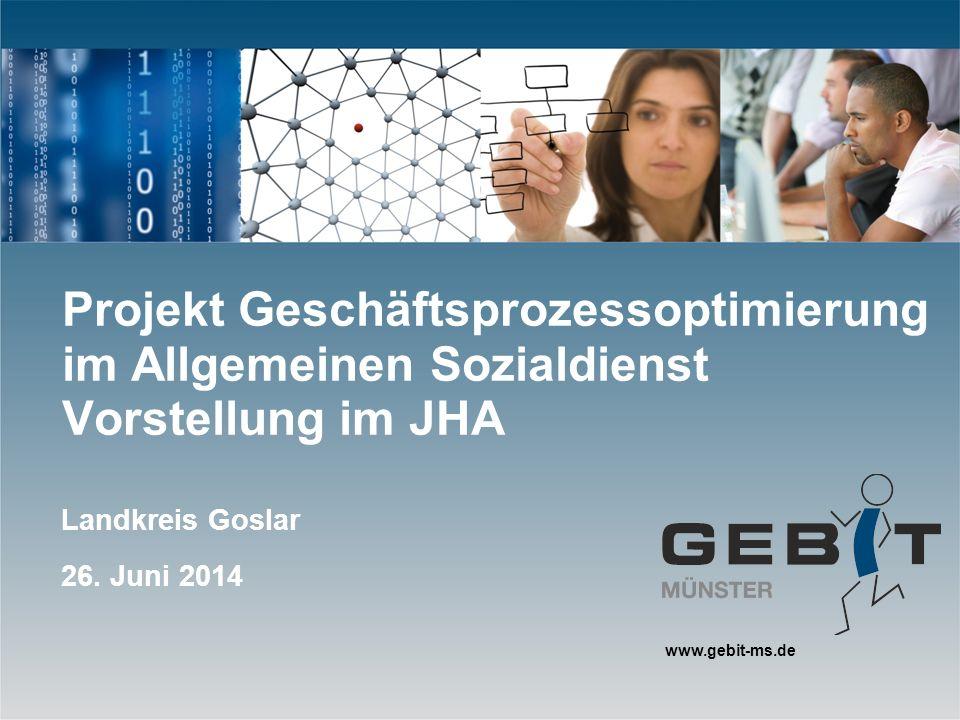 www.gebit-ms.de Projekt Geschäftsprozessoptimierung im Allgemeinen Sozialdienst Vorstellung im JHA Landkreis Goslar 26.