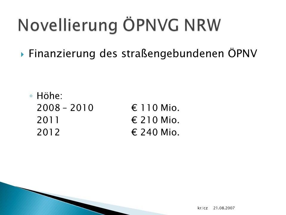  Finanzierung des straßengebundenen ÖPNV ◦ Höhe: 2008 – 2010€ 110 Mio.