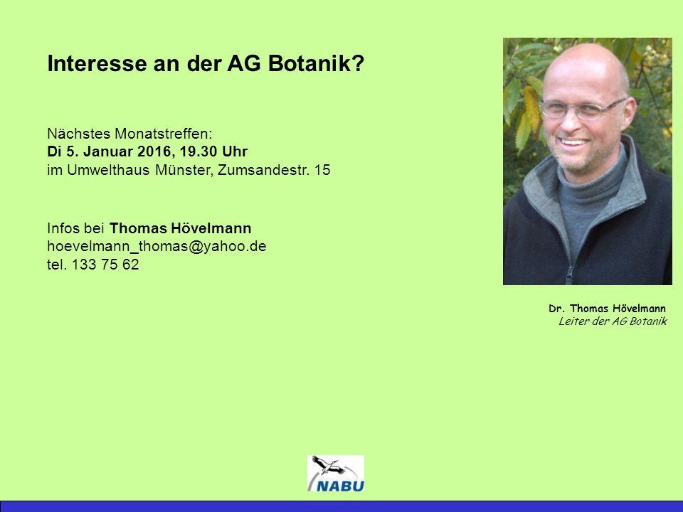 Interesse an der AG Botanik. Nächstes Monatstreffen: Di 5.