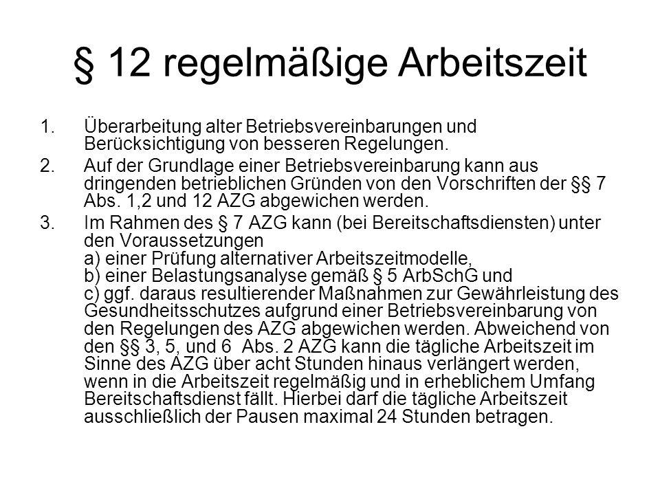 § 12 regelmäßige Arbeitszeit 1.Überarbeitung alter Betriebsvereinbarungen und Berücksichtigung von besseren Regelungen.
