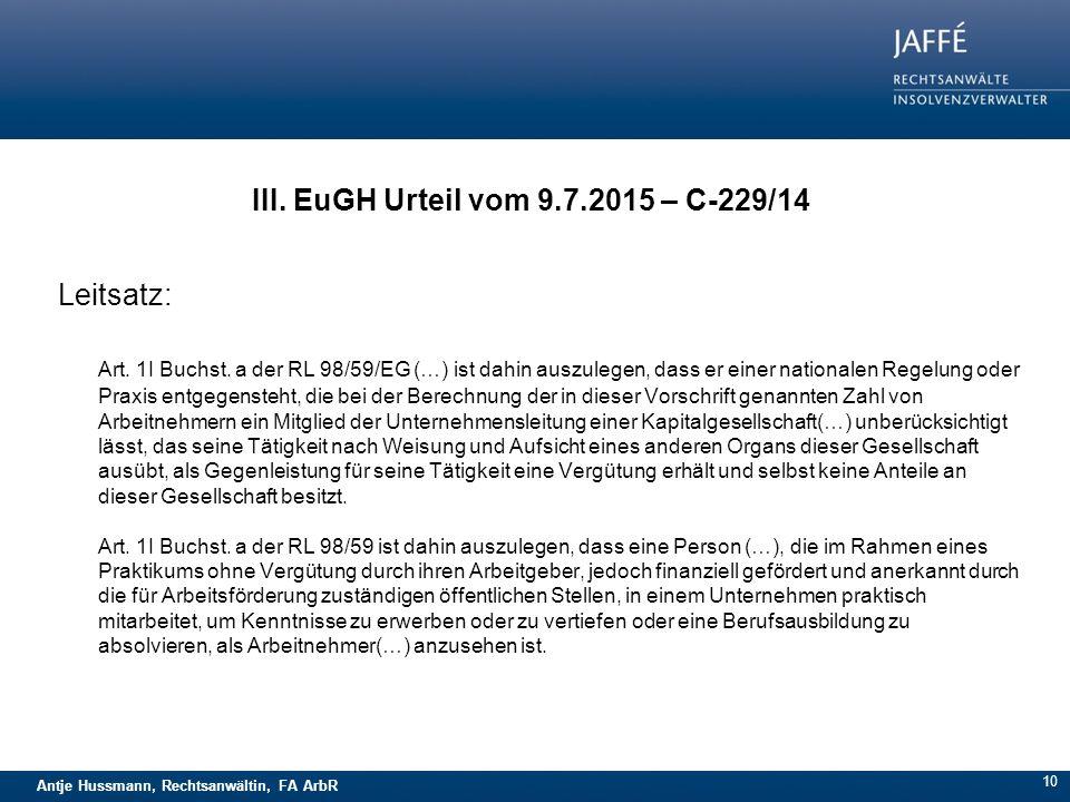 Antje Hussmann, Rechtsanwältin, FA ArbR 10 Leitsatz: Art. 1I Buchst. a der RL 98/59/EG (…) ist dahin auszulegen, dass er einer nationalen Regelung ode