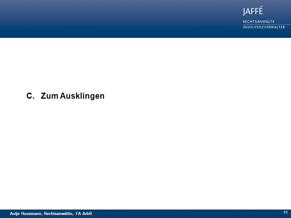 Antje Hussmann, Rechtsanwältin, FA ArbR 11 C. Zum Ausklingen
