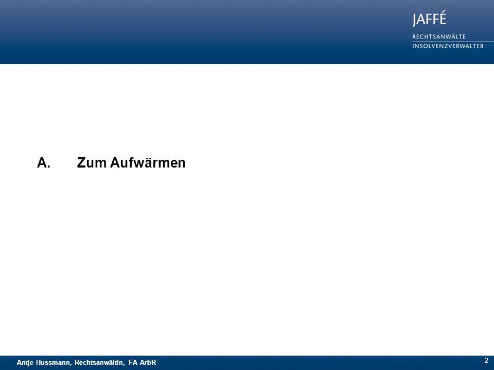 Antje Hussmann, Rechtsanwältin, FA ArbR 2 A.Zum Aufwärmen