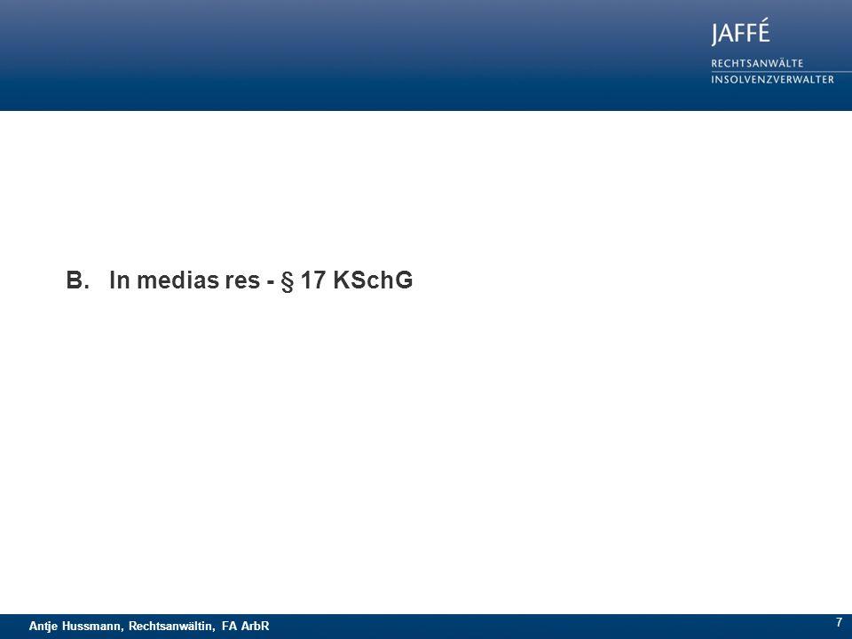 Antje Hussmann, Rechtsanwältin, FA ArbR B. In medias res - § 17 KSchG 7