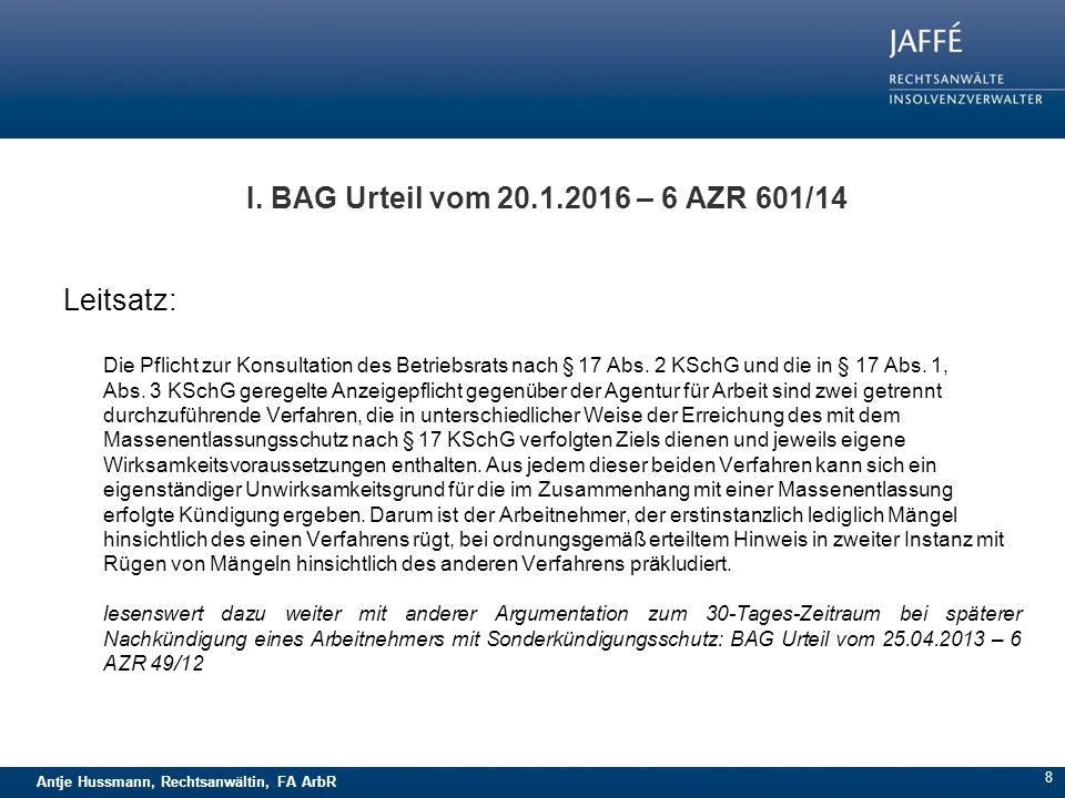 Antje Hussmann, Rechtsanwältin, FA ArbR 8 Leitsatz: Die Pflicht zur Konsultation des Betriebsrats nach § 17 Abs. 2 KSchG und die in § 17 Abs. 1, Abs.