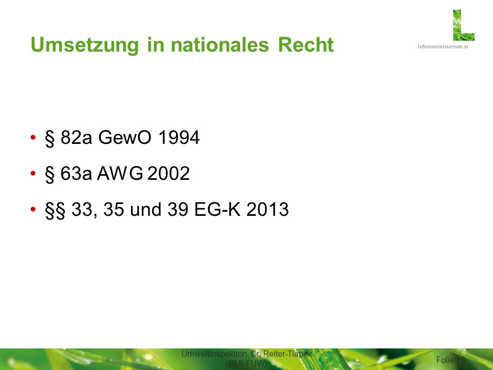 Umsetzung in nationales Recht § 82a GewO 1994 § 63a AWG 2002 §§ 33, 35 und 39 EG-K 2013 Umweltinspektion, Dr.