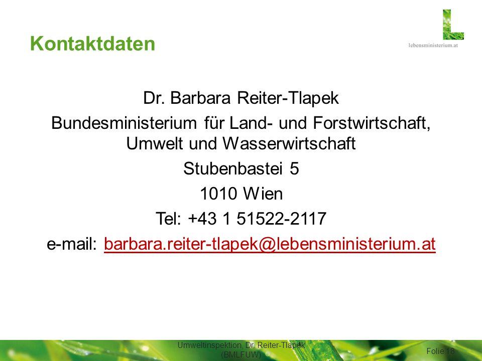 Kontaktdaten Dr. Barbara Reiter-Tlapek Bundesministerium für Land- und Forstwirtschaft, Umwelt und Wasserwirtschaft Stubenbastei 5 1010 Wien Tel: +43