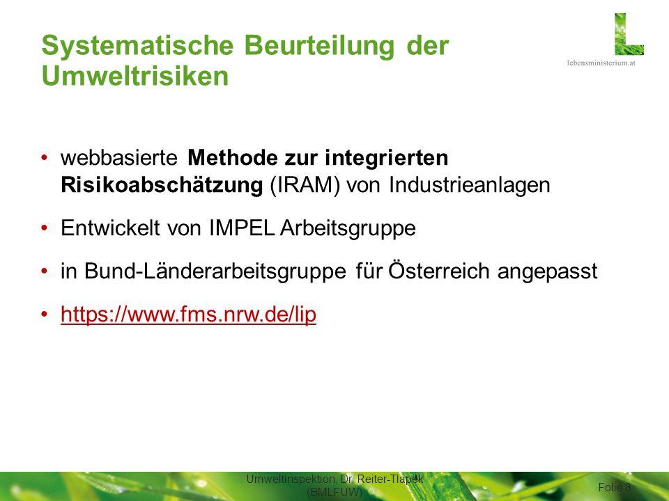 Systematische Beurteilung der Umweltrisiken webbasierte Methode zur integrierten Risikoabschätzung (IRAM) von Industrieanlagen Entwickelt von IMPEL Ar