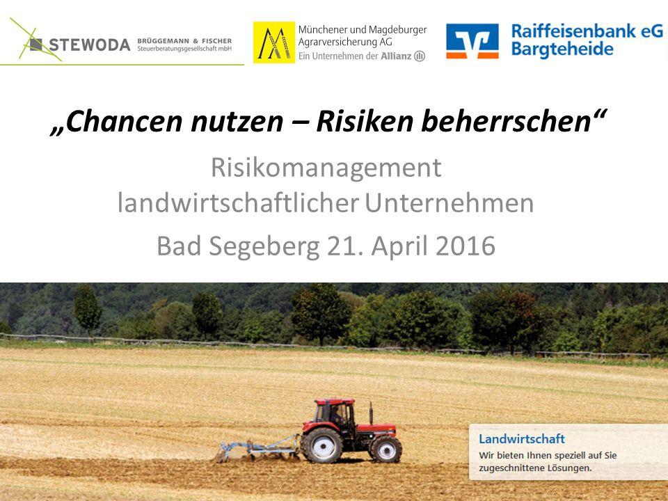 """""""Chancen nutzen – Risiken beherrschen Risikomanagement landwirtschaftlicher Unternehmen Bad Segeberg 21."""