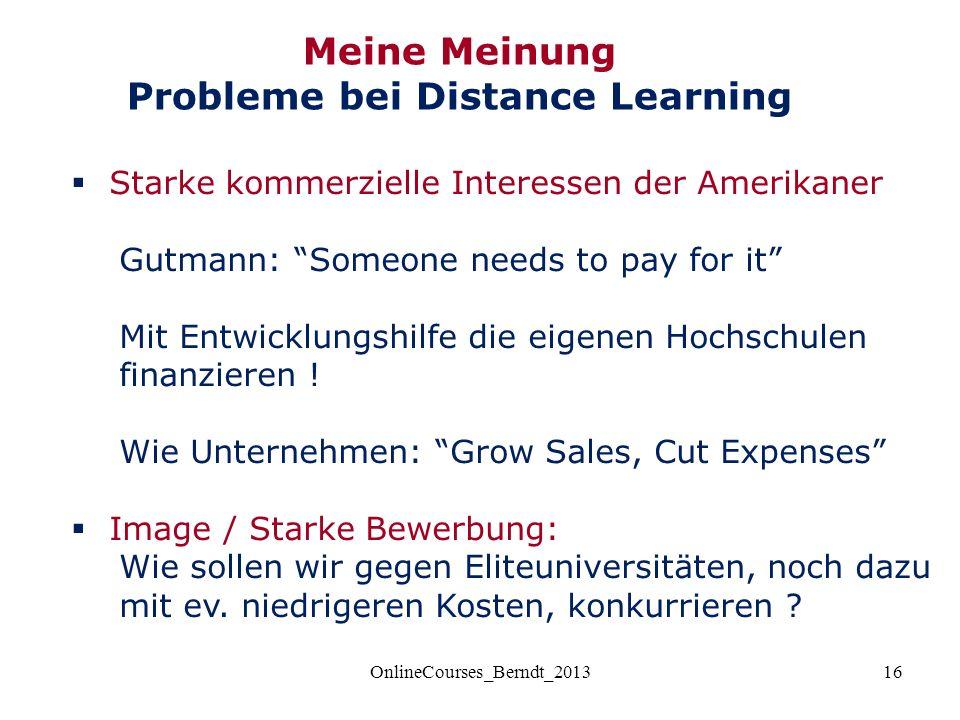 16  Starke kommerzielle Interessen der Amerikaner Gutmann: Someone needs to pay for it Mit Entwicklungshilfe die eigenen Hochschulen finanzieren .