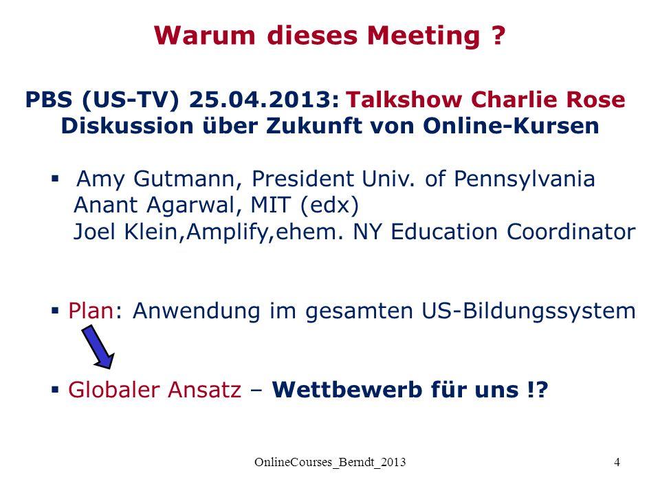 4 PBS (US-TV) 25.04.2013: Talkshow Charlie Rose Diskussion über Zukunft von Online-Kursen  Amy Gutmann, President Univ.