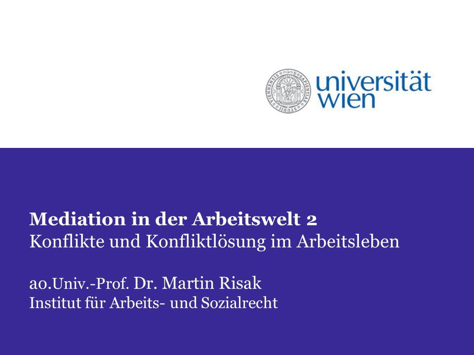 Mediation in der Arbeitswelt 2 Konflikte und Konfliktlösung im Arbeitsleben ao.