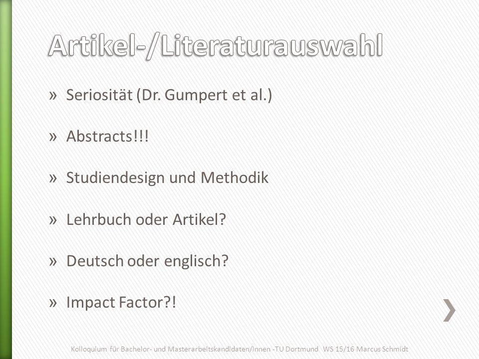 » Seriosität (Dr. Gumpert et al.) » Abstracts!!! » Studiendesign und Methodik » Lehrbuch oder Artikel? » Deutsch oder englisch? » Impact Factor?! Koll