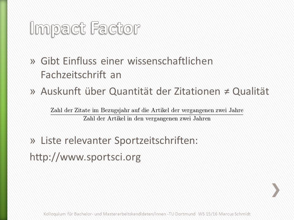 » Gibt Einfluss einer wissenschaftlichen Fachzeitschrift an » Auskunft über Quantität der Zitationen ≠ Qualität » Liste relevanter Sportzeitschriften:
