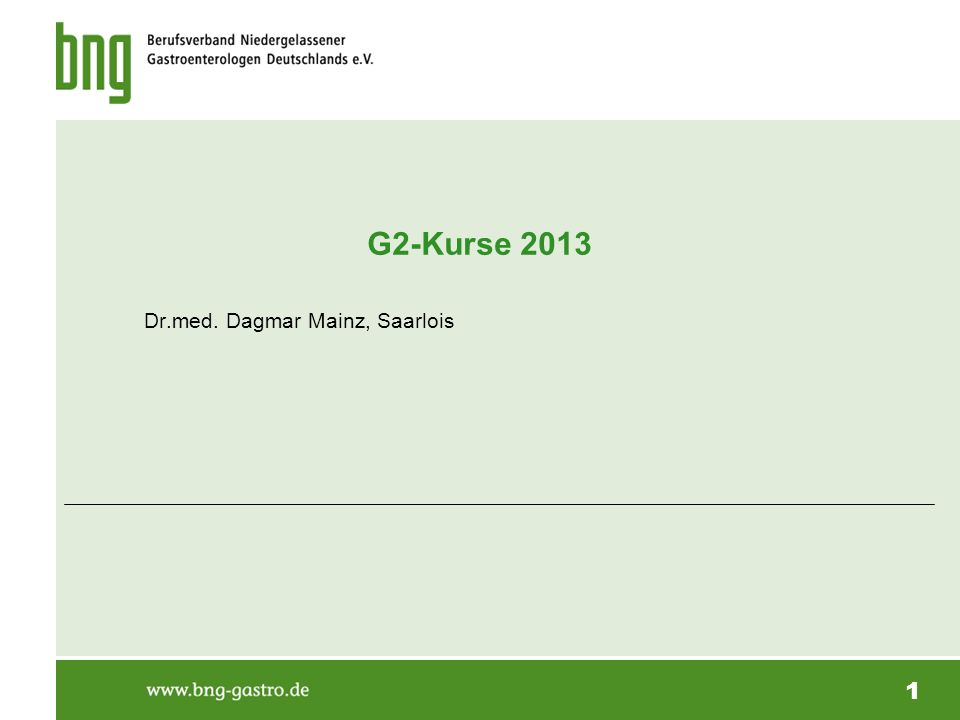 1 G2-Kurse 2013 Dr.med. Dagmar Mainz, Saarlois