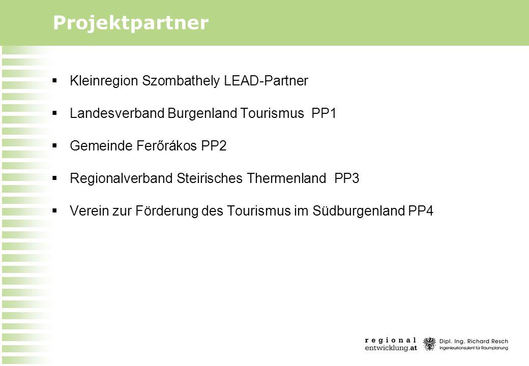 Projektpartner  Kleinregion Szombathely LEAD-Partner  Landesverband Burgenland Tourismus PP1  Gemeinde Ferőrákos PP2  Regionalverband Steirisches Thermenland PP3  Verein zur Förderung des Tourismus im Südburgenland PP4