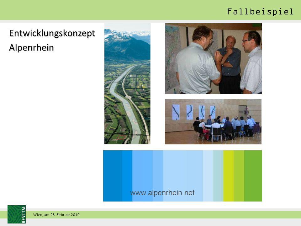 Wien, am 23. Februar 2010 EntwicklungskonzeptAlpenrhein Fallbeispiel www.alpenrhein.net