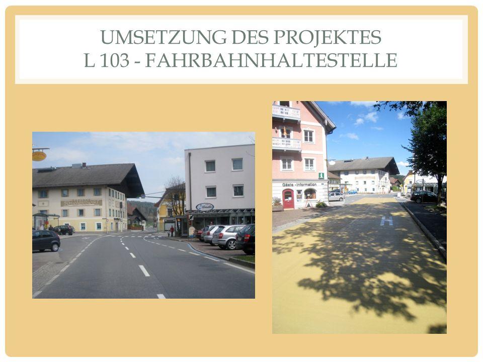 UMSETZUNG DES PROJEKTES L 103 - FAHRBAHNHALTESTELLE