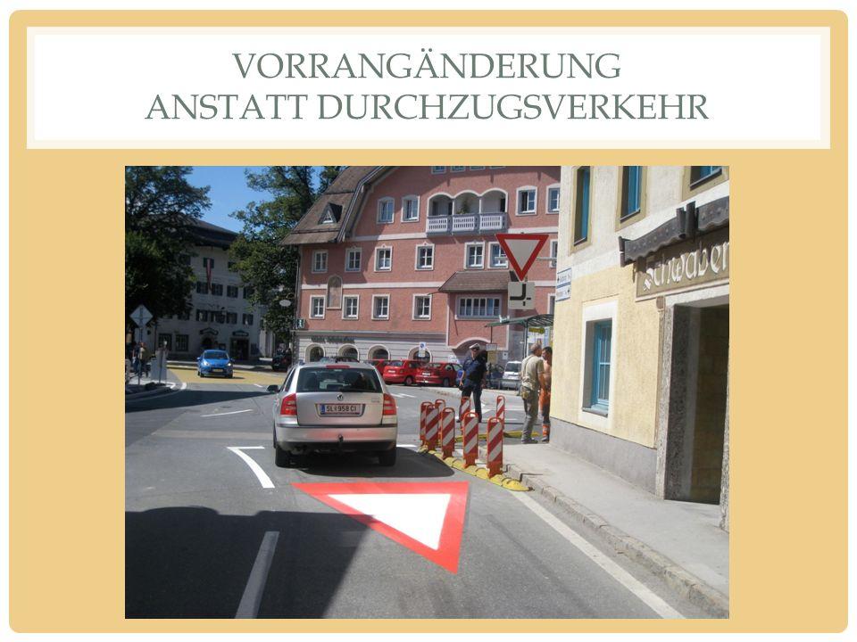 VORRANGÄNDERUNG ANSTATT DURCHZUGSVERKEHR