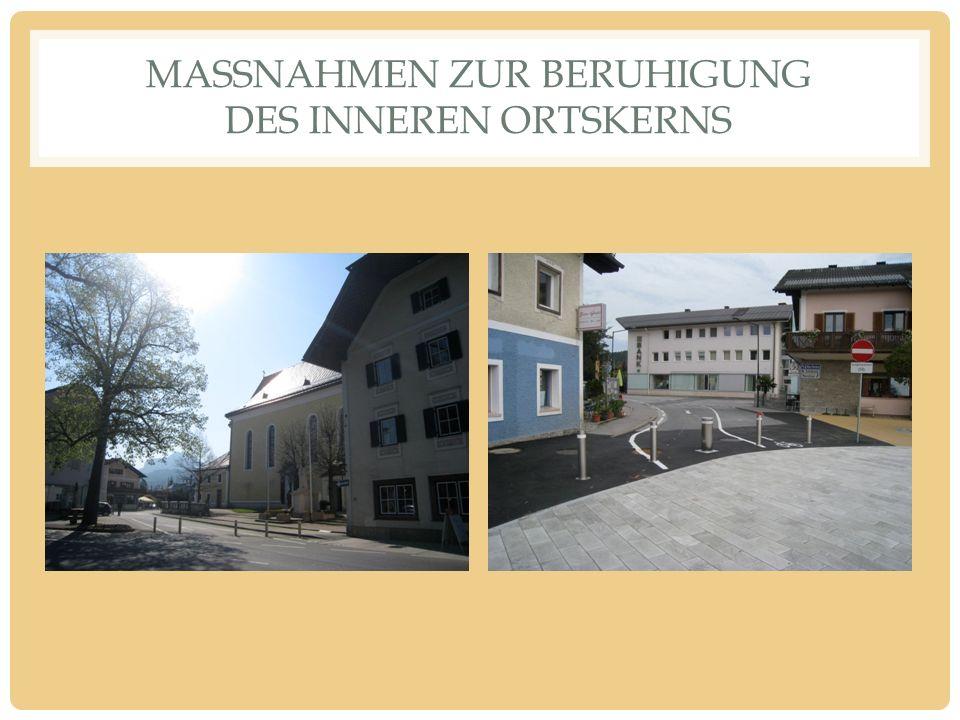 MASSNAHMEN ZUR BERUHIGUNG DES INNEREN ORTSKERNS