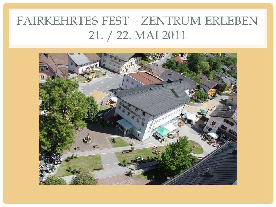 FAIRKEHRTES FEST – ZENTRUM ERLEBEN 21. / 22. MAI 2011