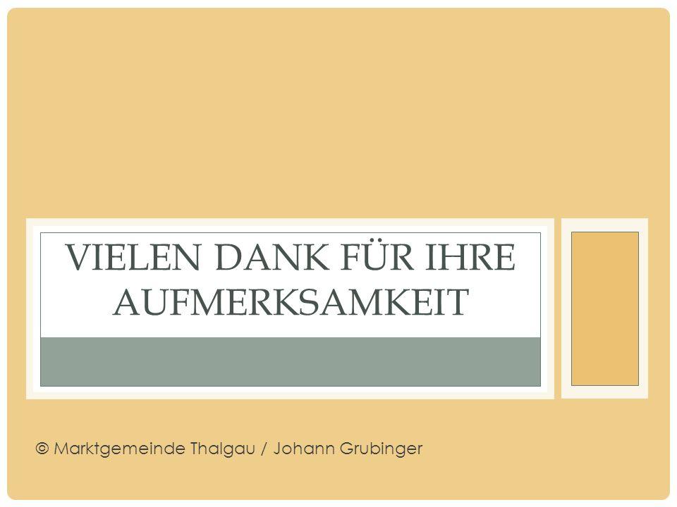 VIELEN DANK FÜR IHRE AUFMERKSAMKEIT © Marktgemeinde Thalgau / Johann Grubinger