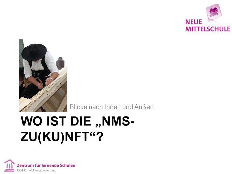 """WO IST DIE """"NMS- ZU(KU)NFT Blicke nach Innen und Außen"""