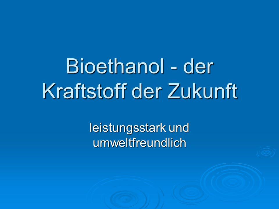 Bioethanol - der Kraftstoff der Zukunft leistungsstark und umweltfreundlich