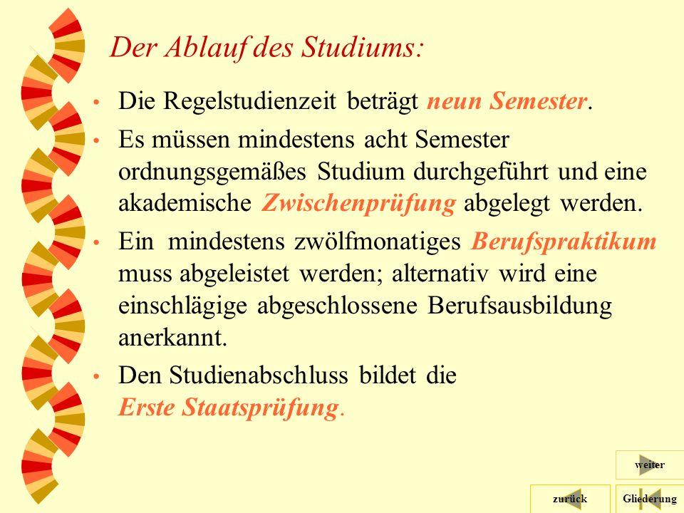 Gliederungzurück weiter 17 Der Ablauf des Studiums: Die Regelstudienzeit beträgt neun Semester.