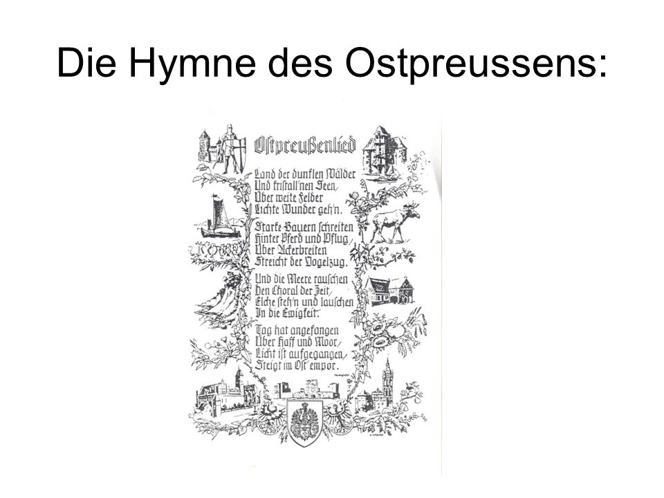 Die Hymne des Ostpreussens: