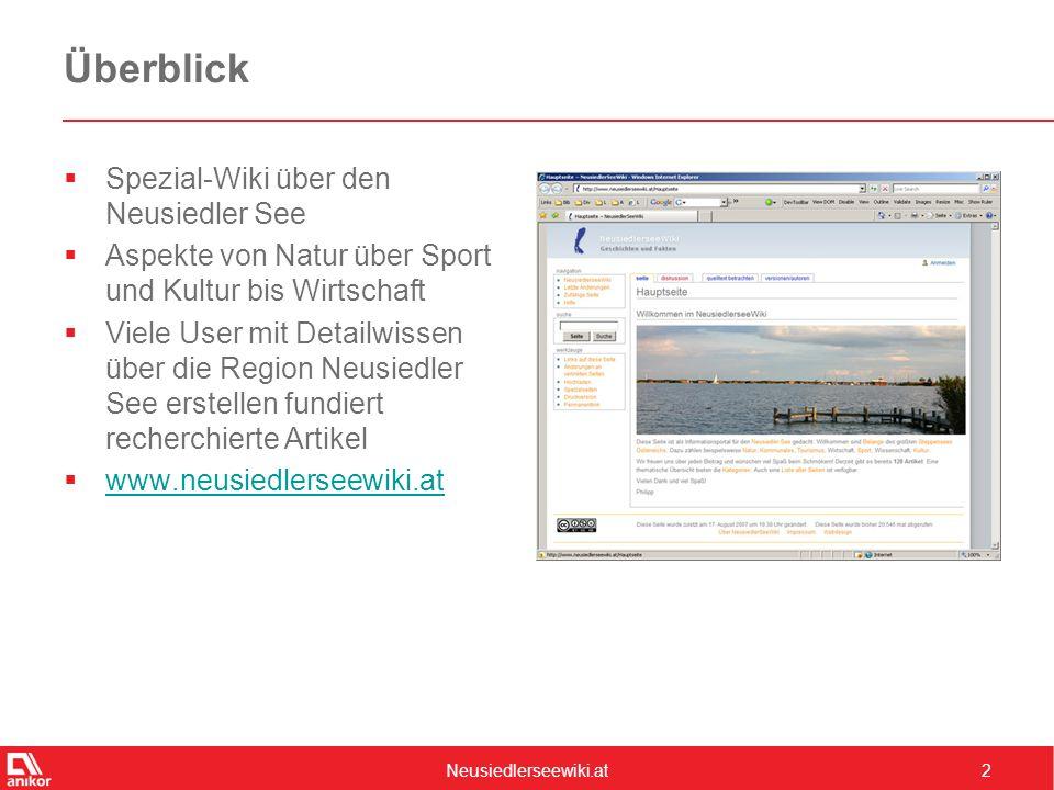 Neusiedlerseewiki.at2 Überblick  Spezial-Wiki über den Neusiedler See  Aspekte von Natur über Sport und Kultur bis Wirtschaft  Viele User mit Detailwissen über die Region Neusiedler See erstellen fundiert recherchierte Artikel  www.neusiedlerseewiki.at www.neusiedlerseewiki.at