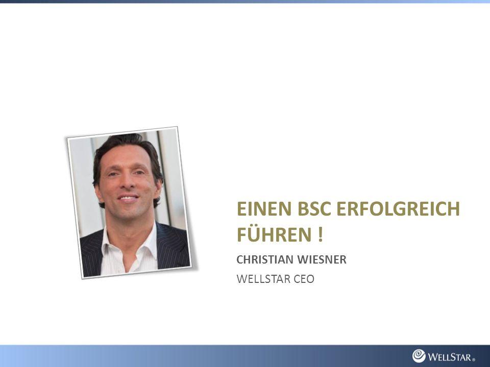 EINEN BSC ERFOLGREICH FÜHREN ! CHRISTIAN WIESNER WELLSTAR CEO
