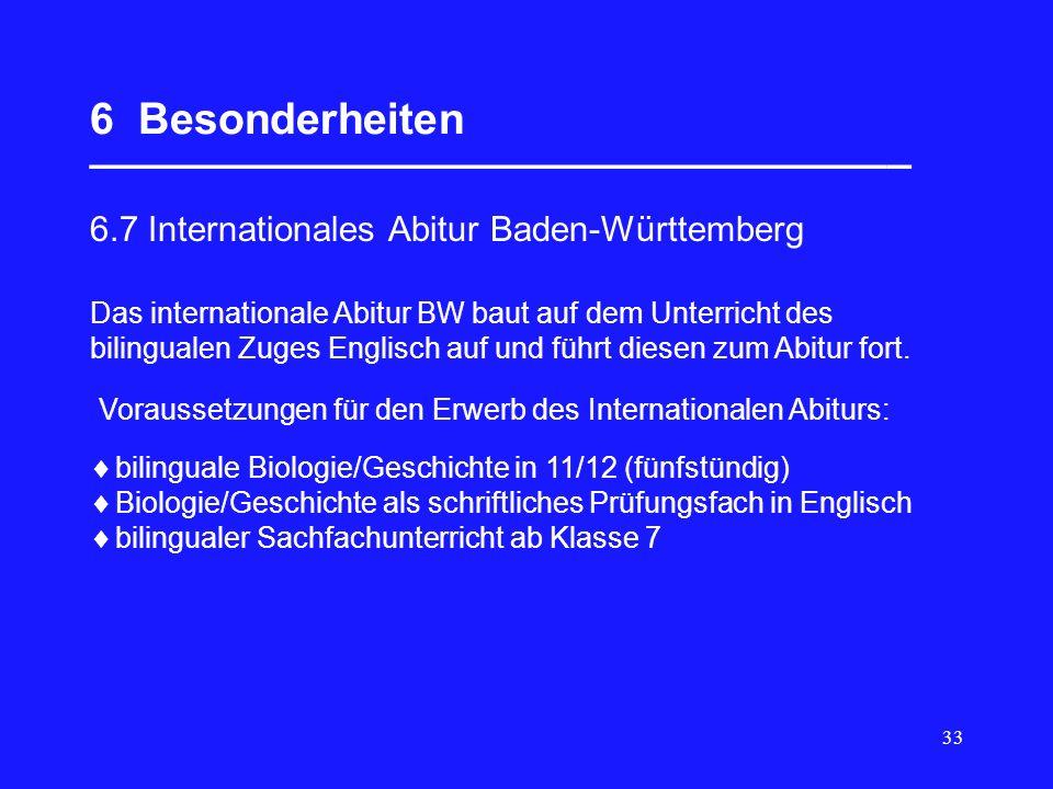 33 6 Besonderheiten __________________________________ 6.7 Internationales Abitur Baden-Württemberg  bilinguale Biologie/Geschichte in 11/12 (fünfstü