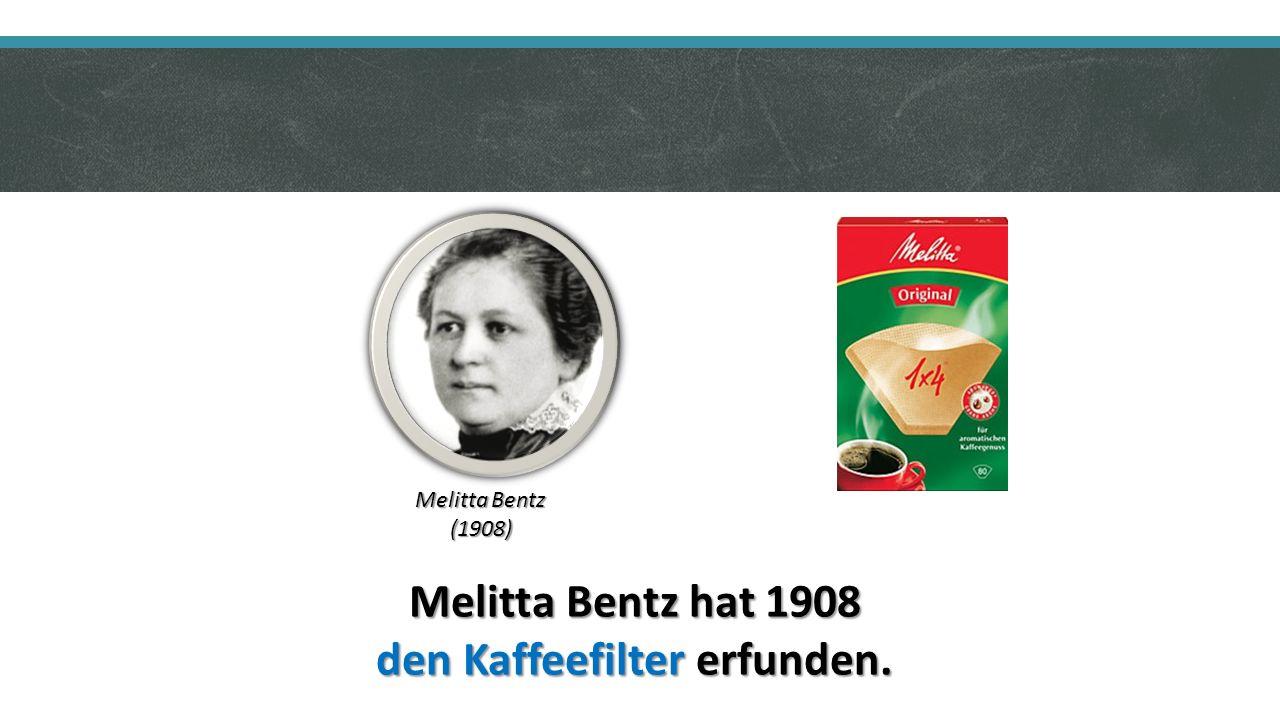 Melitta Bentz hat 1908 den Kaffeefilter erfunden. Melitta Bentz (1908)