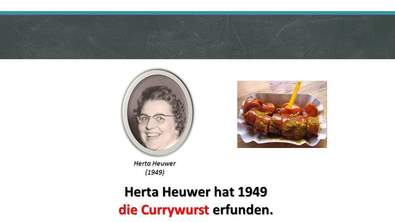 Herta Heuwer hat 1949 die Currywurst erfunden. Herta Heuwer (1949)
