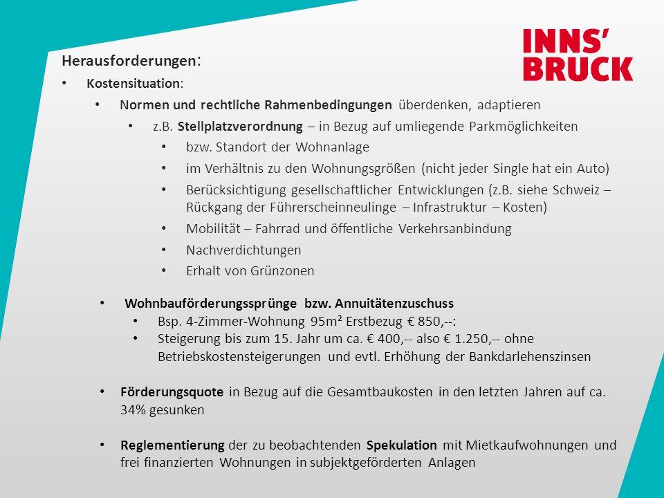 Herausforderungen : BSp.für neue Wohnformen: entspr.