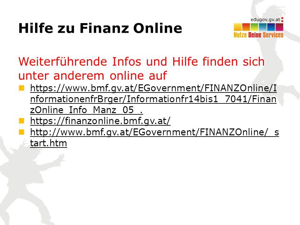 Hilfe zu Finanz Online Weiterführende Infos und Hilfe finden sich unter anderem online auf https://www.bmf.gv.at/EGovernment/FINANZOnline/I nformation