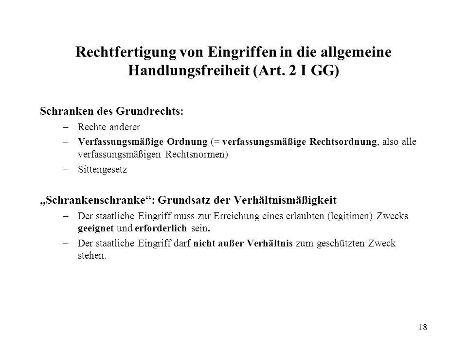 18 Rechtfertigung von Eingriffen in die allgemeine Handlungsfreiheit (Art.