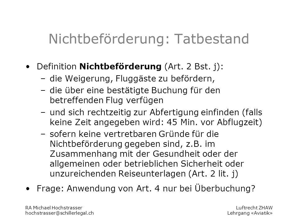 Luftrecht ZHAW Lehrgang «Aviatik» Nichtbeförderung: Tatbestand Definition Nichtbeförderung (Art.