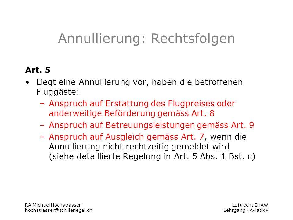 Luftrecht ZHAW Lehrgang «Aviatik» Annullierung: Rechtsfolgen Art.