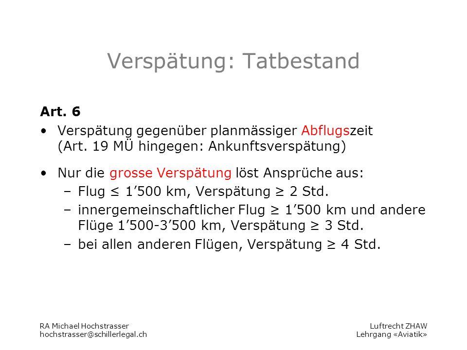 Luftrecht ZHAW Lehrgang «Aviatik» Verspätung: Tatbestand Art.