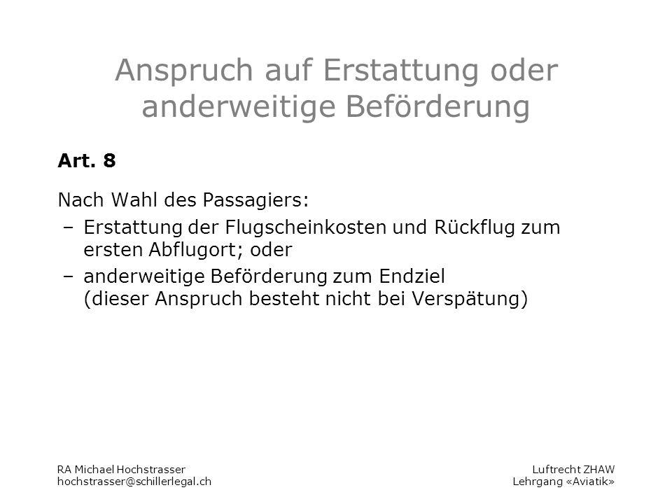 Luftrecht ZHAW Lehrgang «Aviatik» Anspruch auf Erstattung oder anderweitige Beförderung Art.
