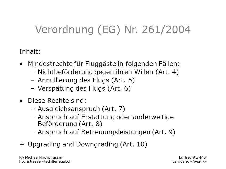 Luftrecht ZHAW Lehrgang «Aviatik» Annullierung: Tatbestand Definition Annullierung (Art.