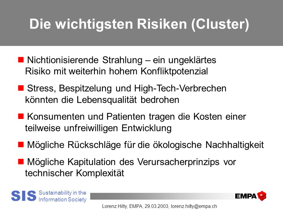 Your Research and Test Laboratory SIS Sustainability in the Information Society Lorenz Hilty, EMPA, 29.03.2003, lorenz.hilty@empa.ch Die wichtigsten R