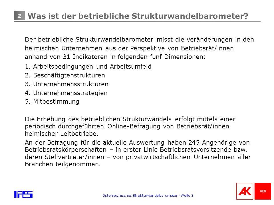 3 Österreichisches Strukturwandelbarometer - Welle 3 Die stärksten Veränderungen Frage: Hat es in Ihrem Unternehmen im letzten Halbjahr eine der folgenden Veränderungen gegeben.