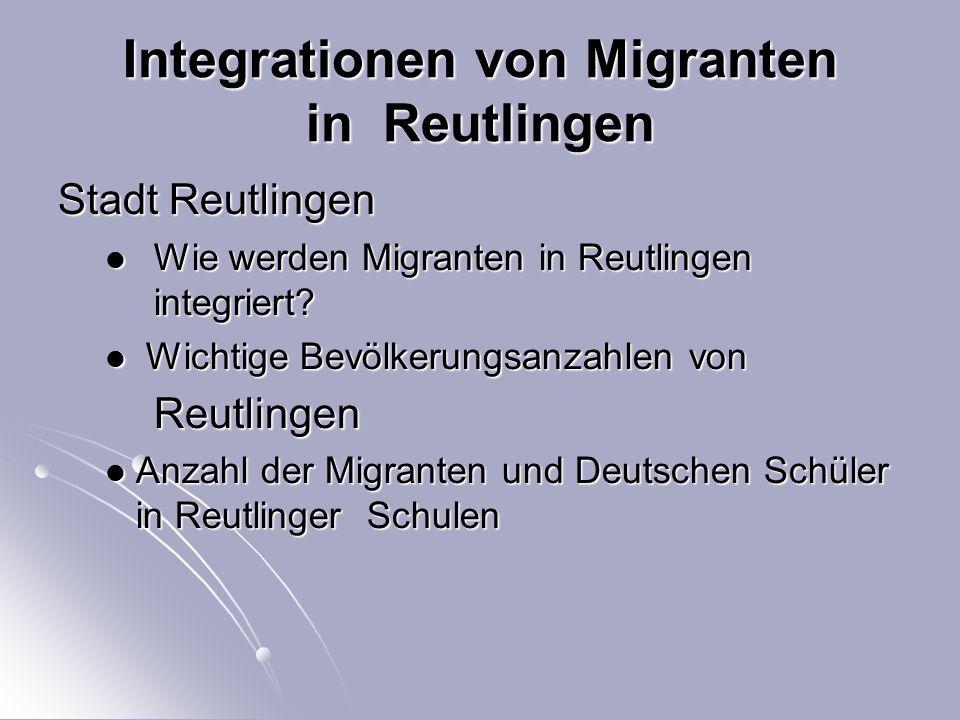 Integrationen von Migranten in Reutlingen Stadt Reutlingen Wie werden Migranten in Reutlingen integriert.