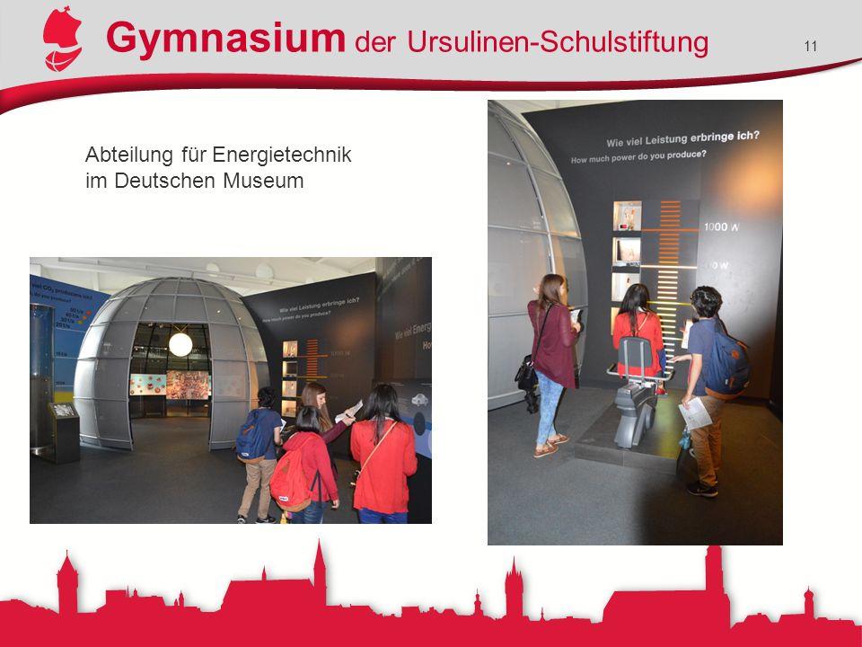 Gymnasium der Ursulinen-Schulstiftung 11 Abteilung für Energietechnik im Deutschen Museum