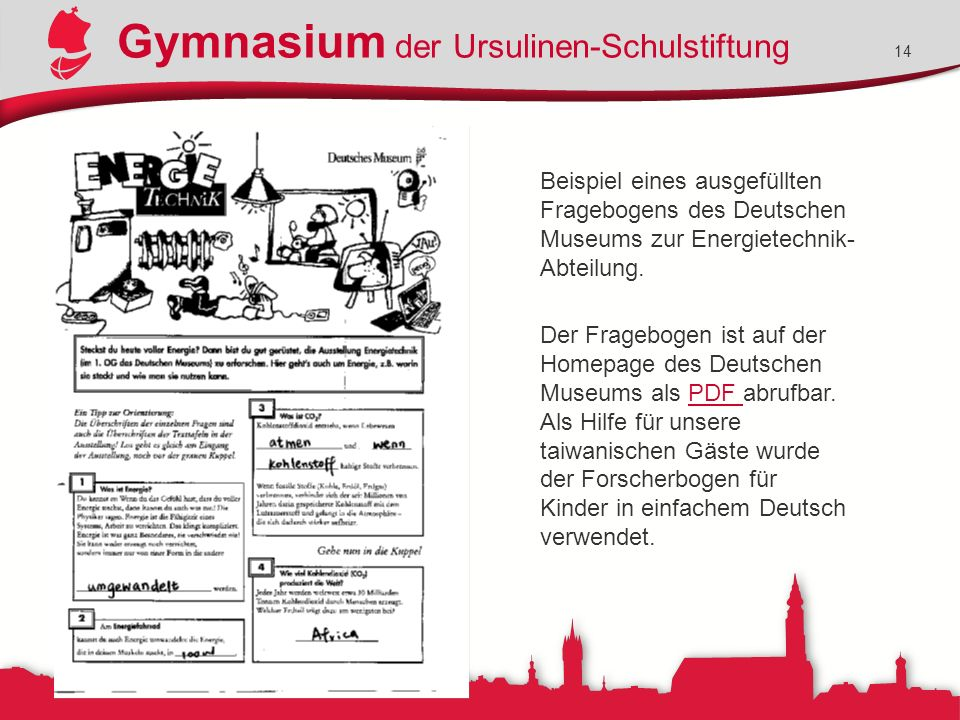 Gymnasium der Ursulinen-Schulstiftung 14 Beispiel eines ausgefüllten Fragebogens des Deutschen Museums zur Energietechnik- Abteilung. Der Fragebogen i